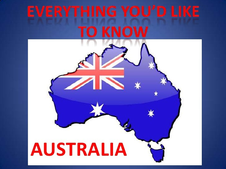 Everything you'd like to know<br />AUSTRALIA<br />