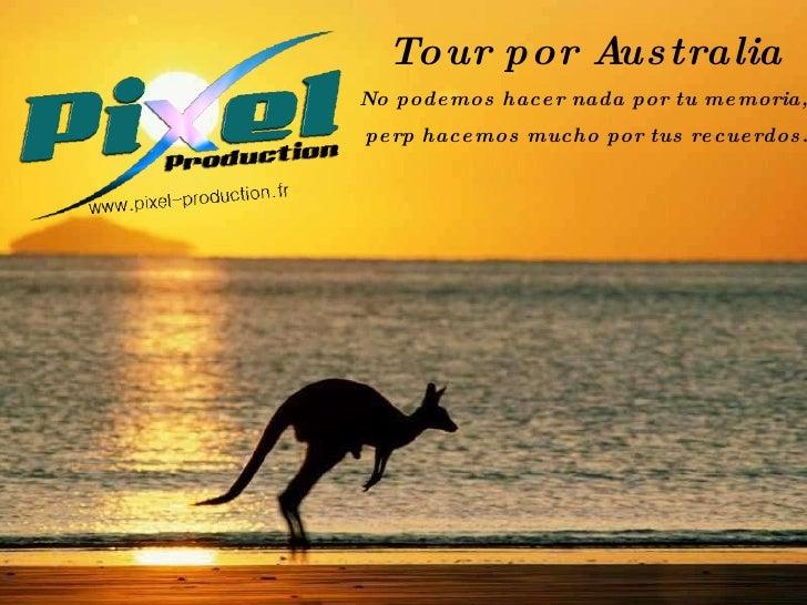 Tour por Australia No podemos hacer nada por tu memoria,  perp hacemos mucho por tus recuerdos.