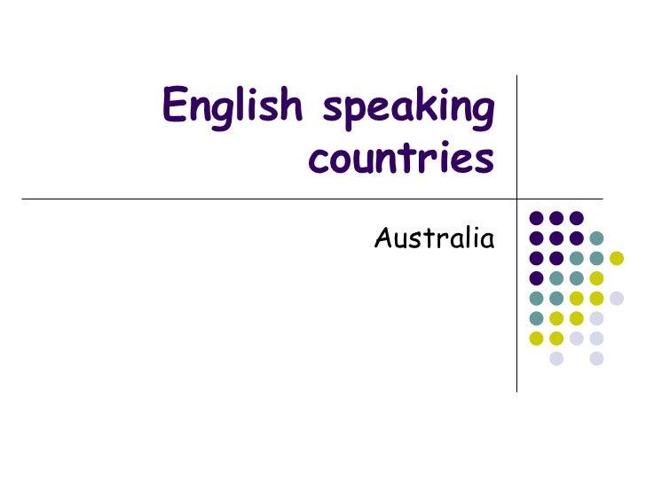 English speaking       countries          Australia