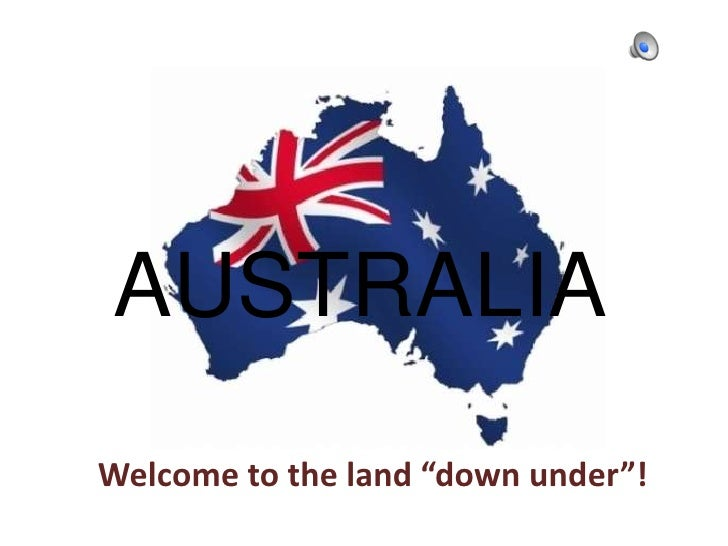 "AUSTRALIAWelcome to the land ""down under""!"