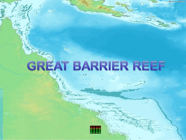The Great Barrier Reef is the worldsThe Great Barrier Reef is the worldslargest coral reef system,largest coral reef syste...