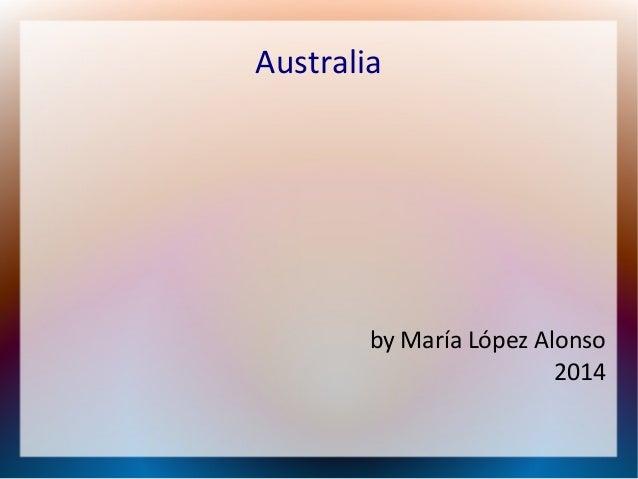 Australia  by María López Alonso 2014
