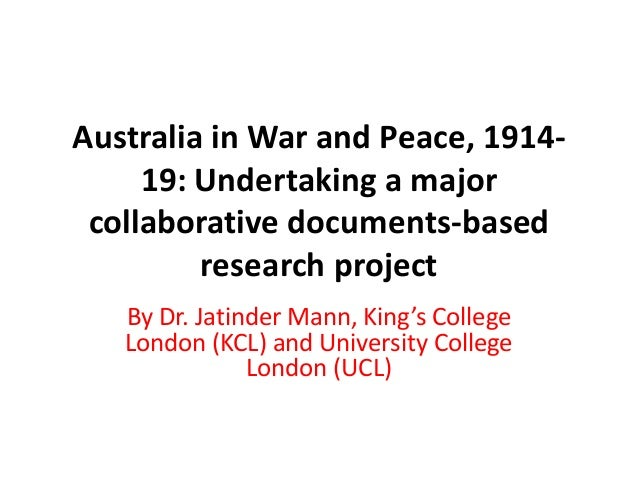 Australia in War and Peace, 1914-19: Undertaking a majorcollaborative documents-basedresearch projectBy Dr. Jatinder Mann,...