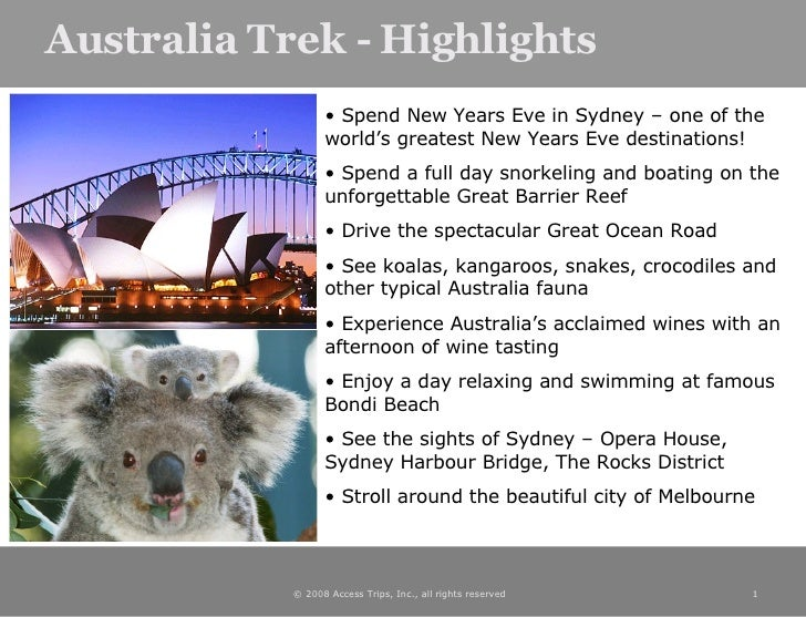 Australia Trek - Highlights <ul><li>Spend New Years Eve in Sydney – one of the world's greatest New Years Eve destinations...