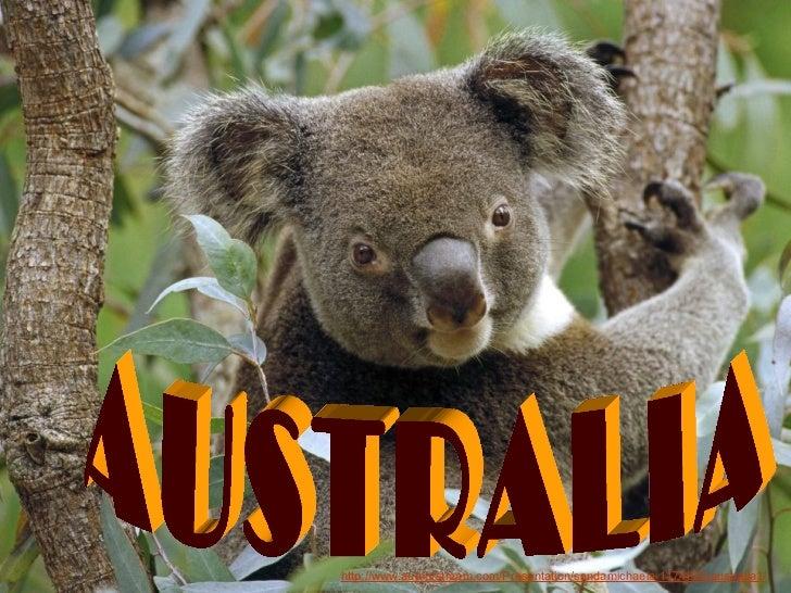 Australia   http://www.authorstream.com/Presentation/sandamichaela-1174829-australia1/