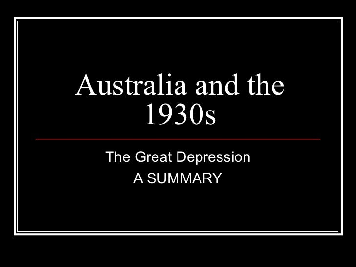 Australia and the 1930s The Great Depression A SUMMARY
