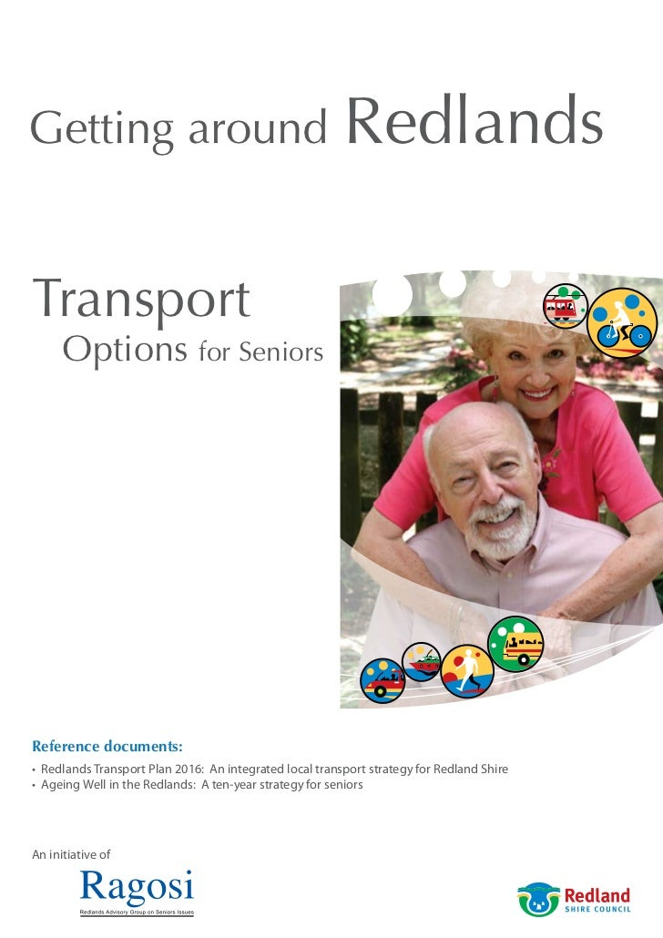 Getting around                                            RedlandsTransport      Options for SeniorsReference documents:•...