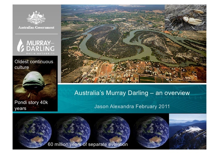 Oldest continuousculture                          Australia's Murray Darling – an overviewPondi story 40kyears            ...