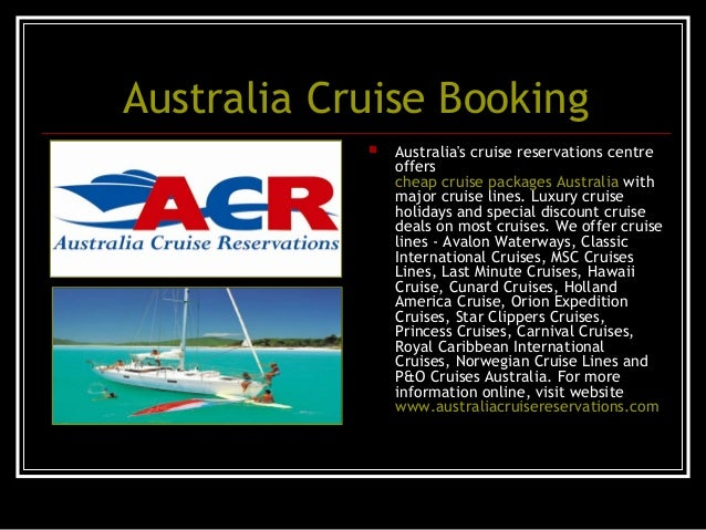 Australia Cruise Booking  Australia's cruise reservations centre offers cheap cruise packages Australia with major cruise...