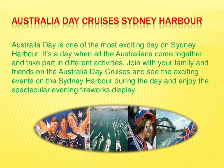 AUSTRALIA DAY CRUISES SYDNEY HARBOURAustralia Day is one of the most exciting day on SydneyHarbour. It's a day when all th...