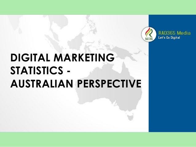 DIGITAL MARKETING STATISTICS - AUSTRALIAN PERSPECTIVE