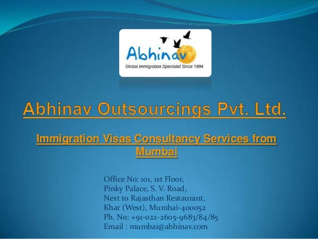 Immigration Visas Consultancy Services from Mumbai Office No: 101, 1st Floor, Pinky Palace, S. V. Road, Next to Rajasthan ...
