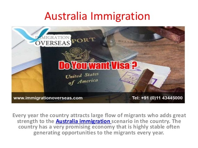 Australia Immigration Every year the country attracts large flow of migrants who adds great strength to the Australia immi...