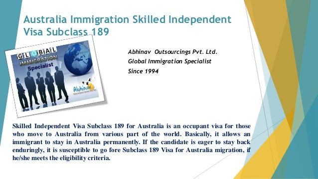Australia Immigration Skilled Independent Visa Subclass 189 Abhinav Outsourcings Pvt. Ltd. Global Immigration Specialist S...