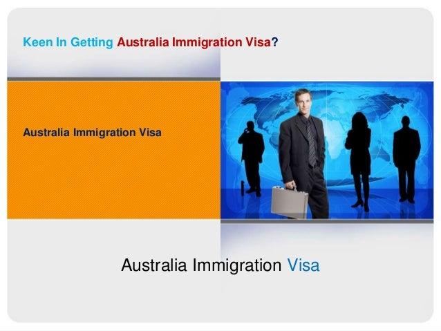 Keen In Getting Australia Immigration Visa? Australia Immigration Visa Australia Immigration Visa