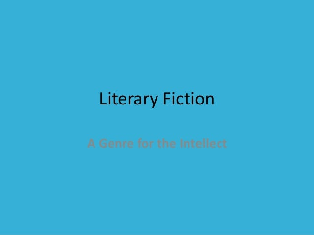 Literary Fiction A Genre for the Intellect