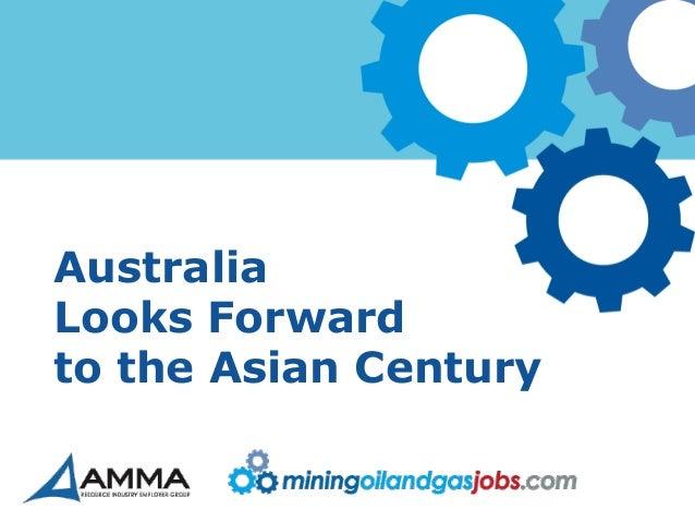 AustraliaLooks Forwardto the Asian Century