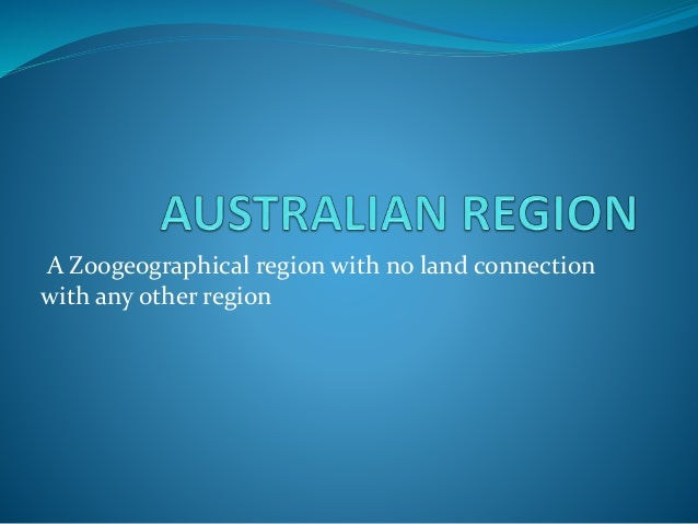 A Zoogeographical region with no land connection  with any other region