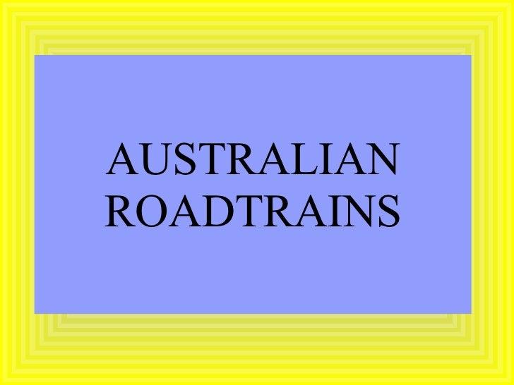 AUSTRALIAN ROADTRAINS