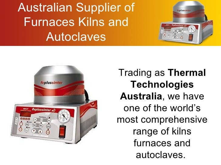 Australian Supplier of Furnaces Kilns and Autoclaves Trading as Thermal Technologies Australia , we have one of the world...