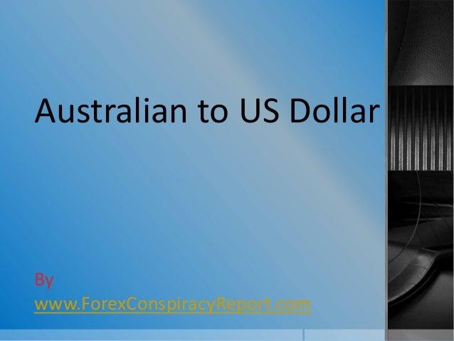Australian to US Dollar  By www.ForexConspiracyReport.com