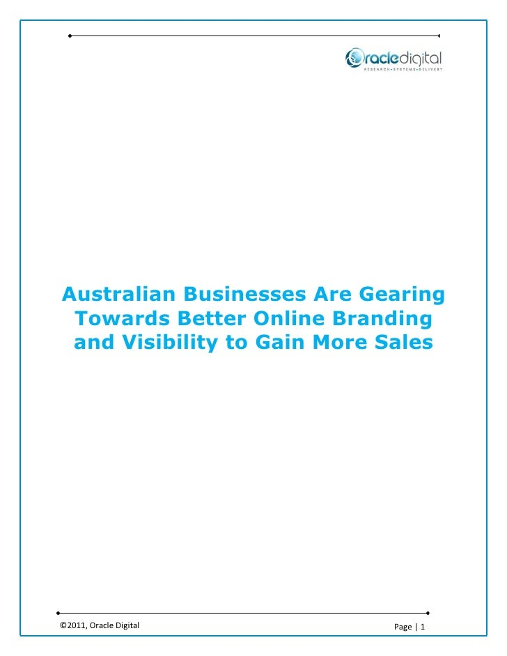 Australian Businesses Are Gearing Towards Better Online Branding and Visibility to Gain More Sales©2011, Oracle Digital   ...