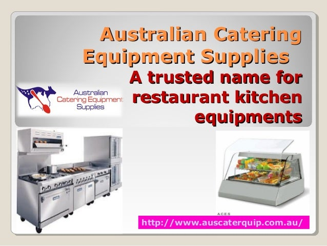 Australian Catering Equipment Supplies A Trusted Name For