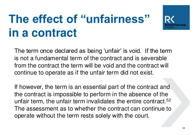 """14  The effect of """"unfairness""""  in a contract  The term once declared as being 'unfair' is void. If the term  is not a fun..."""