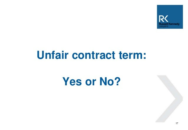 17  Unfair contract term:  Yes or No?