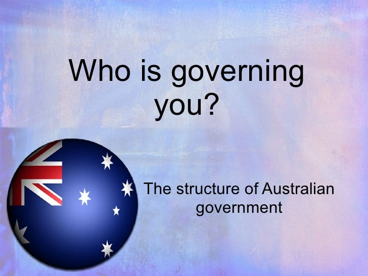 Who is governing you? The structure of Australian government