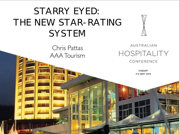 STARRY EYED: THE NEW STAR-RATING      SYSTEM      Chris Pattas      AAA Tourism