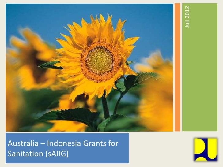 Juli 2012Australia – Indonesia Grants forSanitation (sAIIG)