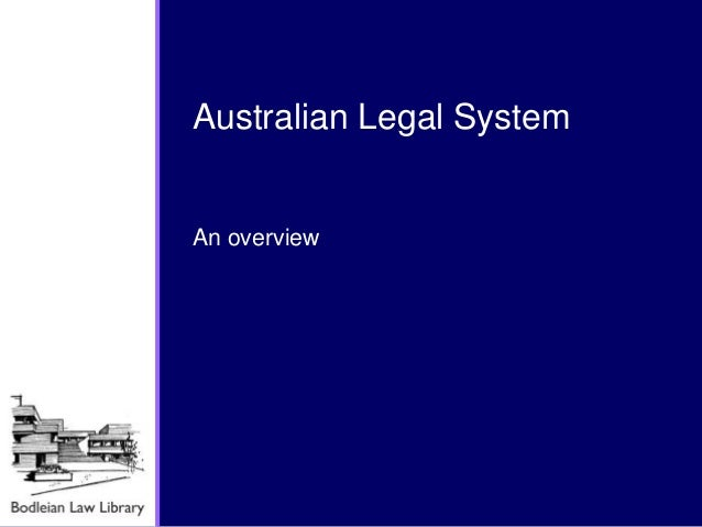 an overview of australia and its legal system Hauser home / global research tools / globalex / about globalex  australia :  an overview of the legal system and legal research in the republic of south sudan.