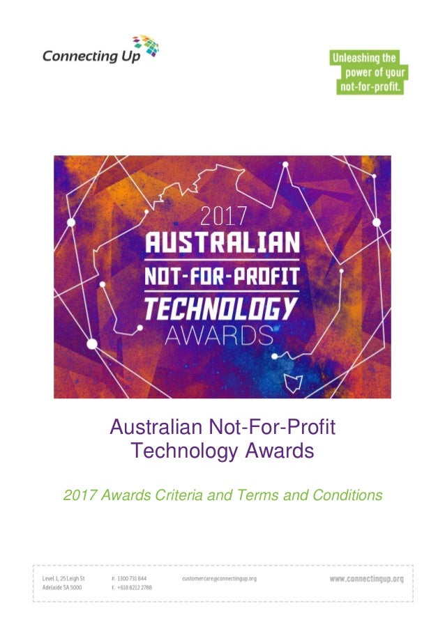 Australian Not-For-Profit Technology Awards 2017 Awards Criteria and Terms and Conditions