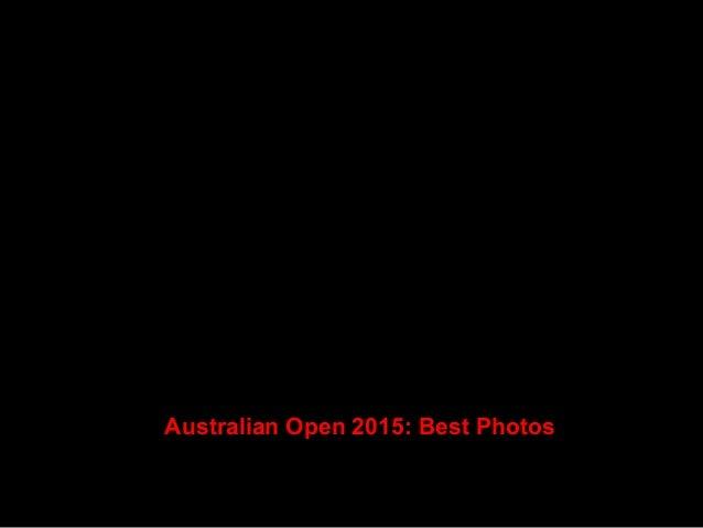 Australian Open 2015: Best Photos Slide 2