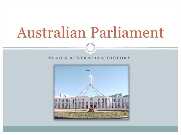 Year 6 Australian History<br />Australian Parliament<br />