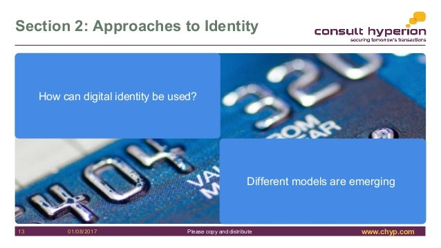 www.chyp.comPlease copy and distribute Section 2: Approaches to Identity 13 01/08/2017 How can digital identity be used? D...