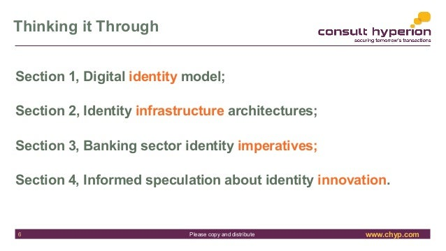 www.chyp.comPlease copy and distribute Thinking it Through 6 Section 1, Digital identity model; Section 2, Identity infras...