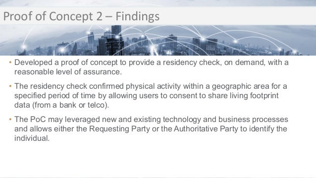 Transition Proof of Concept 2 – Findings Transition • Developed a proof of concept to provide a residency check, on demand...