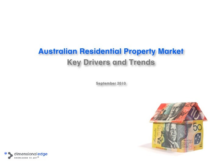 Australian Residential Property Market         Key Drivers and Trends                 September 2010