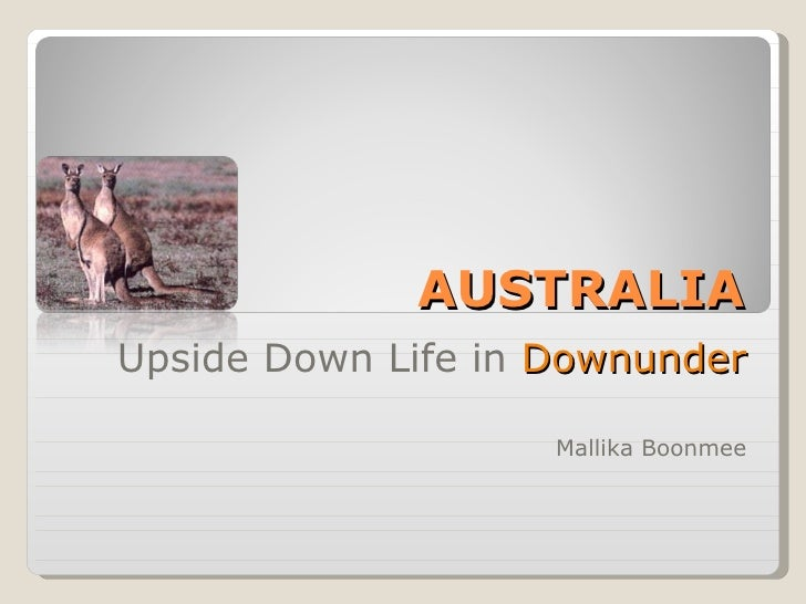 AUSTRALIA Upside Down Life in  Downunder Mallika Boonmee