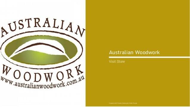 Australian Woodwork Visit Store Created with Panda Catalog by Seller Panda