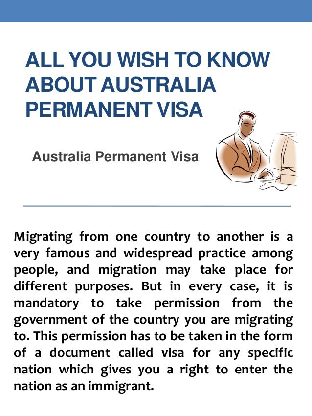ALL YOU WISH TO KNOW ABOUT AUSTRALIA PERMANENT VISA Australia Permanent Visa  Migrating from one country to another is a v...