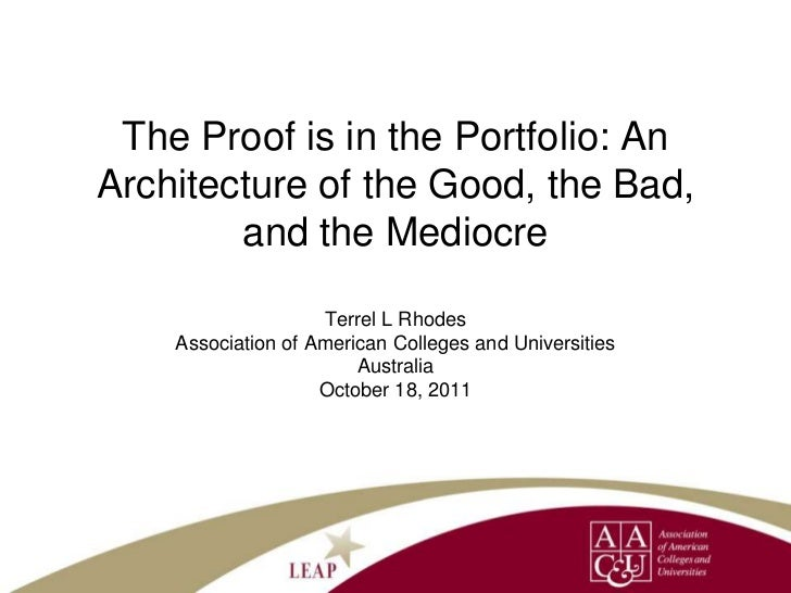 The Proof is in the Portfolio: AnArchitecture of the Good, the Bad,        and the Mediocre                    Terrel L Rh...