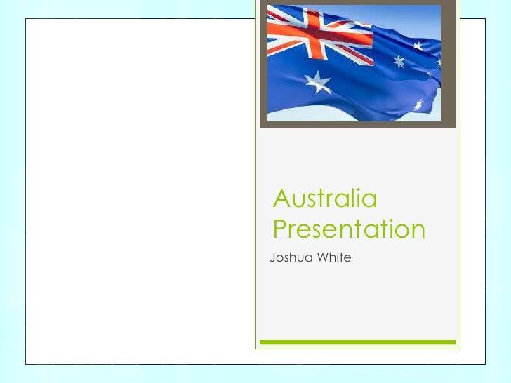 AustraliaPresentationJoshua White