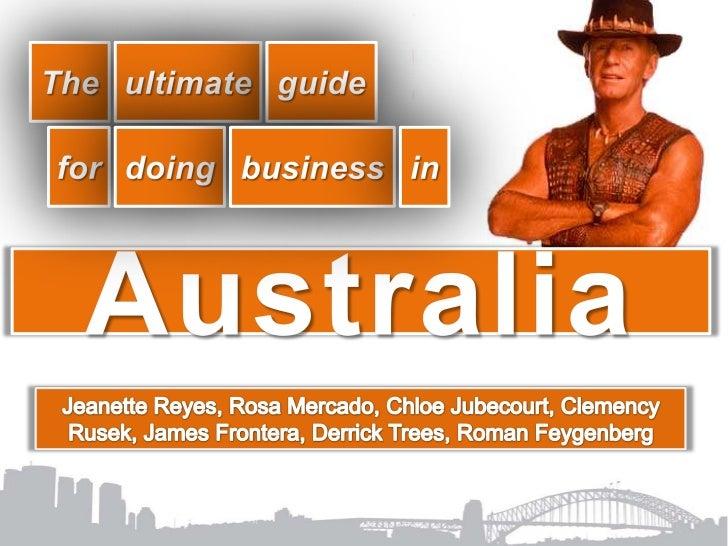 The<br />ultimate<br />guide<br />for<br />doing<br />business<br />in<br />Australia<br />Jeanette Reyes, Rosa Mercado, C...