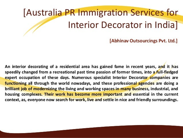 [Australia PR Immigration Services for Interior Decorator in India] [Abhinav Outsourcings Pvt. Ltd.] An interior decoratin...