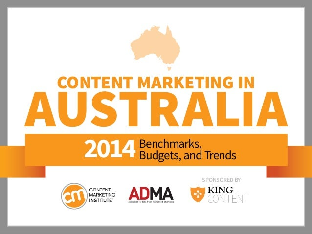 Content Marketing IN  AUSTRALIA 2014  Benchmarks, Budgets, and Trends  SponSored by