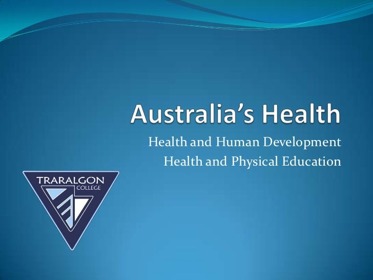 Australia's Health<br />Health and Human Development<br />Health and Physical Education<br />