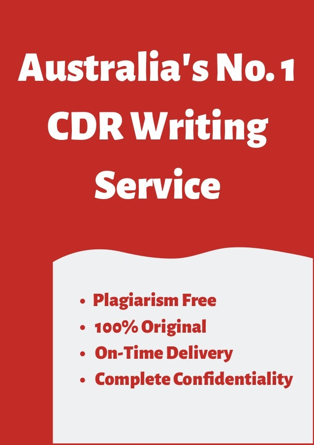 Australia'sNo.1 CDRWriting Service PlagiarismFree 100%Original On-TimeDelivery CompleteConfidentiality